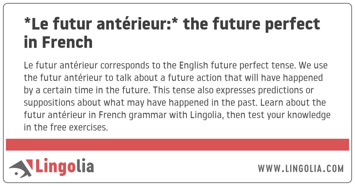 Le Futur Anterieur The Future Perfect In French