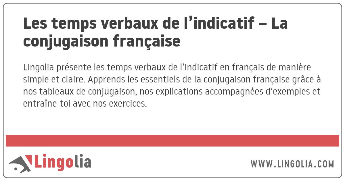 Les Temps Verbaux De L Indicatif La Conjugaison Francaise