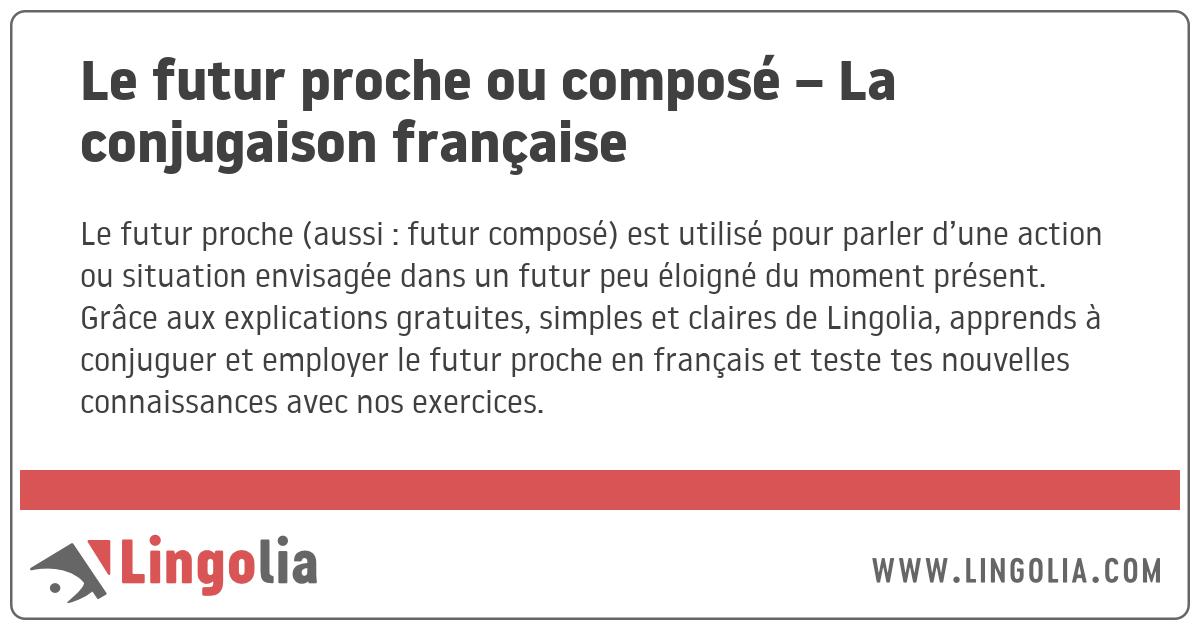 Le Futur Proche Ou Compose La Conjugaison Francaise