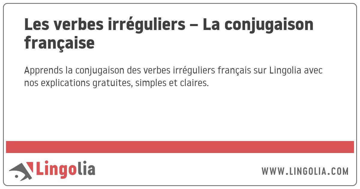 Les Verbes Irreguliers La Conjugaison Francaise