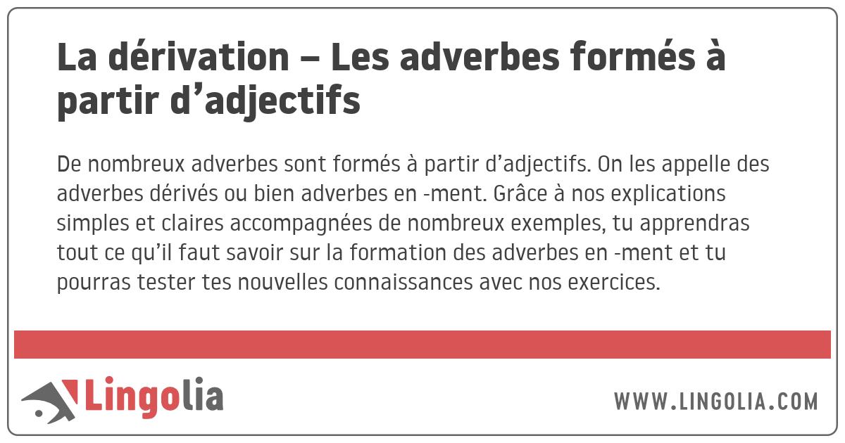 La Derivation Les Adverbes Formes A Partir D Adjectifs